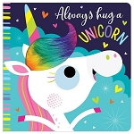 Always Hug a Unicorn Board Book