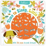 Felties: Time to Sleep, Little One By: Shannon Hays - Board Book